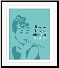 Audrey Hepburn Celebrity Quote Don't ever be too shy to dance your heart out