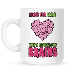 I Love You More Than A Zombie Loves Brains White Mug