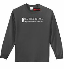 Yes They're Fake Real Ones Tried Kill Me Breast Cancer Awareness L/S T Shirt Z1