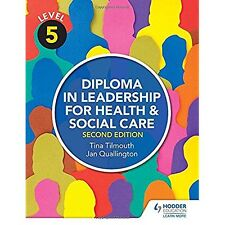 Level 5 Diploma in Leadership for Health and Social Care 2nd Edition Tilmouth, T