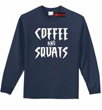 Coffee & Squats Funny Long Sleeve T Shirt Coffee Lover Workout Gym Tee Z1