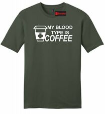 My Blood Type Is Coffee Funny Mens T Shirt Coffee Lover Gift Soft Tee Shirt Z2