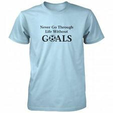 Never Go Through Life Without Goals T-shirt