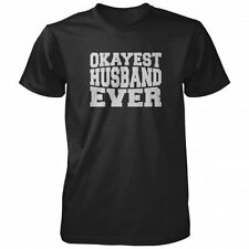 Okayest Husband Ever T-shirt