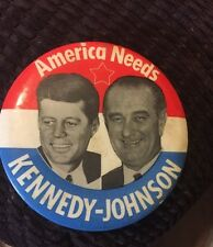 America Needs Kennedy Johnson Political Campaign Pin