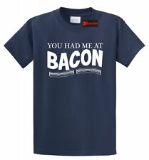You Had Me At Bacon Funny T Shirt Bacon Lover Food Party Gift Tee S-5XL