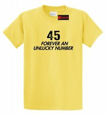 45 Forever An Unlucky Number T Shirt Anti Trump Political Democrat Funny Tee
