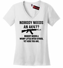 Nobody Needs AK47 Whiny Little Funny Ladies V-Neck T Shirt Gun Rights Rifle Z5