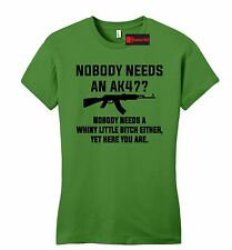 Nobody Needs AK47 Whiny Little Funny Juniors T Shirt Gun Rights Rifle Slim Fit
