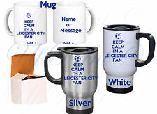 KEEP CALM LEICESTER CITY  THERMAL MUG CUP FATHERS DAY  FOOTBALL CLUB  BIRTHDAY