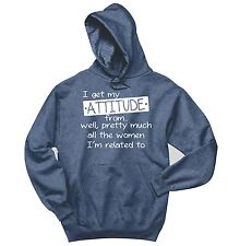 I Get My Attitude From Women My Life Funny Sweatshirt Sister Mother Hoodie