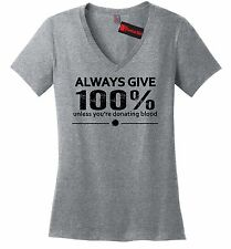 Always Give 100 Not Donating Blood Funny Ladies V-Neck T Shirt Nurse EMT Tee Z5