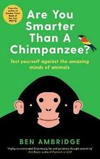 Are You Smarter Than a Chimpanzee? by Ben Ambridge Paperback Book