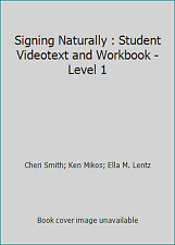 Signing Naturally : Student Videotext and Workbook - Level 1