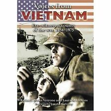 Voices from Vietnam: Eye-witness Accounts of the War: 1954-1975 Richard Burks Ve