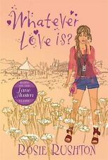 Whatever Love Is (Jane Austen in the 21st Century) (21st Centu..., Rosie Rushton