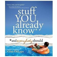 Stuff You Already Know: And Everybody Should by Gina DeLapa (2014, Hardcover)