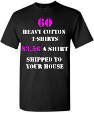60 Custom Printed T-Shirts One Color, Two Color, One Location, Two Location