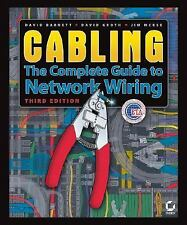 Cabling : The Complete Guide to Network Wiring by David Groth, Jim McBee and Dav