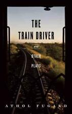 THE TRAIN DRIVER AND OTHER PLAYS - FUGARD, ATHOL - NEW PAPERBACK BOOK