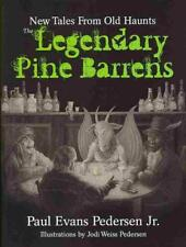 THE LEGENDARY PINE BARRENS - PEDERSEN, PAUL EVANS, JR./ PEDERSEN, JODI WEISS (IL