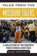 TALES FROM THE MISSOURI TIGERS - NEW HARDCOVER BOOK