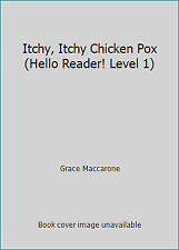 Itchy, Itchy Chicken Pox (Hello Reader! Level 1) by Grace Maccarone