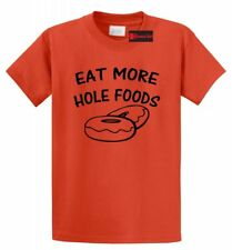 Eat More Whole Hole Foods Funny T Shirt Donut Doughnut Food Humor Tee