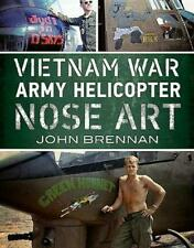 Vietnam War Army Helicopter Nose Art by John Brennan Paperback Book Free Shippin