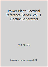 Power Plant Electrical Reference Series, Vol. 1: Electric Generators
