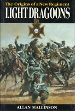Light Dragoons: The Origins of a New Regiment by Mallinson, Allan Hardback Book