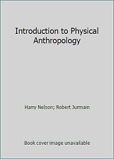 Introduction to Physical Anthropology by Harry Nelson; Robert Jurmain