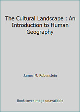 The Cultural Landscape : An Introduction to Human Geography