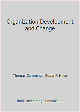 Organization Development and Change by Thomas Cummings; Edgar F. Huse