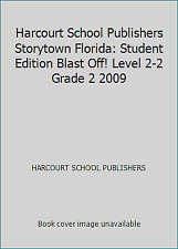 Harcourt School Publishers Storytown Florida: Student Edition Blast Off!...