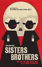 The Sisters Brothers by Patrick deWitt (Paperback, 2011)