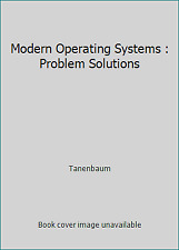 Modern Operating Systems : Problem Solutions by Tanenbaum