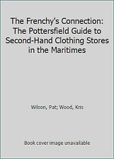 The Frenchy's Connection: The Pottersfield Guide to Second-Hand Clothing...