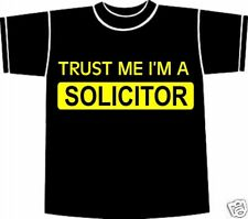 Trust me, I'm a SOLICITOR T-shirt Choose size/colour
