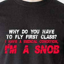 Why do you have to fly first class? because im a snob bitch retro Funny T-Shirt