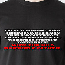 There is nothing more threatening to a man than a woman who sunny Funny T-Shirt