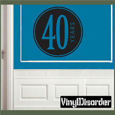 40 years old Celebrations Vinyl Wall Decal Mural Quotes Words CE02940yrsVIII