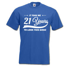It took me 21 years to LOOK THIS GOOD mens women t-shirt 21st Birthday year 1996