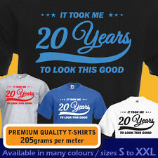 It took me 20 years to LOOK THIS GOOD mens women t-shirt 20th Birthday year 1997