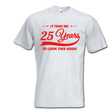 It took me 25 years to LOOK THIS GOOD mens women t-shirt 25th Birthday gift 1992