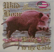 ALL AMERICAN OUTFITTERS WILD BOAR HUNTING BRING THEM TO THE TABLE SHIRT #528