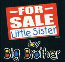 FOR SALE LITTLE SISTER BY BIG BROTHER Kids T-Shirt 2-4=XS To 14-16=LG