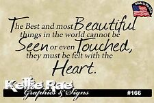 #166 Wall Art ~ THE BEST AND MOST BEAUTIFUL THINGS IN THE WORLD - Quote Decal
