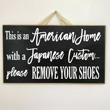 This is American Home with Japanese custom Please Remove shoes sign wood handmad