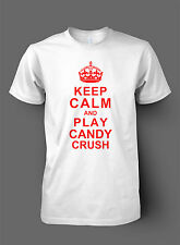 Keep Calm And Play Candy Crush TShirt - High Quality DTG Print - Grey or White